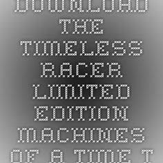 Download the timeless racer limited edition machines of a time traveling speed junkie episode 1 english french and german edition libro pdf