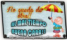 Postales Para Compartir.: NO QUEDA DE OTRA...