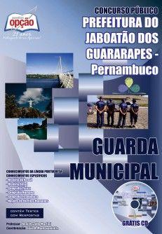 Apostila Concurso Prefeitura Municipal de Jaboatão dos Guararapes / PE - 2014: - Cargo: Guarda Municipal