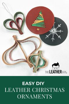 How To Make Leather Holiday Ornaments Diy Leather Ornaments, Diy Leather Gifts, Diy Leather Projects, Leather Diy Crafts, Diy Leather Ideas, Diy Christmas Ornaments, Christmas Ideas, Xmas, How To Make Leather