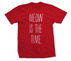 Meow is the time.