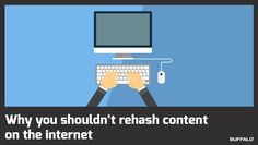 Why you shouldn't rehash content on the internet- Buffalo Web Design