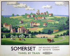 Somerset . The Holiday County of Infinite Charm . Travel by Train