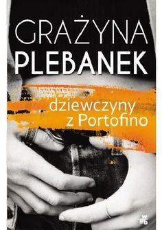 Przyjaźnie i zdrady, doświadczenia erotyczne i wyprawy na zakazane tereny, bunt i dążenie do niezależności, życiowe wybory i dramaty - powieść Grażyny Plebanek Dziewczyny z Portofino to rozpoczyn...
