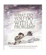 What do you do with a problem? / written by Kobi Yamada ; illustrated by Mae Besom.