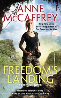 Freedom's Landing (A Freedom Novel Book 1) by Anne McCaffrey https://www.amazon.com/dp/B009RYRX6O/ref=cm_sw_r_pi_dp_x_xXS5xb656B48X