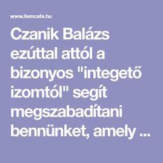 """Czanik Balázs ezúttal attól a bizonyos """"integető izomtól"""" segít megszabadítani bennünket, amely a sok nő számára problémás terület."""