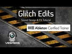 Glitch edits in Live 9 - new tutorial from Vespers | Ableton