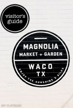 Visitor's Guide to Magnolia Market - Waco, TX - DIY Playbook