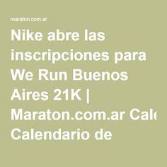 Nike abre las inscripciones para We Run Buenos Aires 21K | Maraton.com.ar Calendario de Carreras
