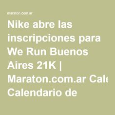 Nike abre las inscripciones para We Run Buenos Aires 21K | Maraton.com.ar Calendario de Carreras