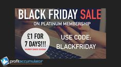 Profit Accumulator Black Friday SALE starts MIDNIGHT TONIGHT! (Ending Nov 27th).  Platinum Membership just £1 for 7 days, & then£17.99 per month hereafter! (normally £22.99 p/m).   You can cancel at any point easily through PayPal.  Start making ££££ now guys! Profit Accumulator do not run offers very often so take advantage!!  www.giahalliday.com/pa