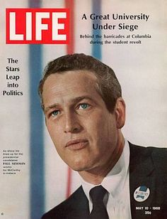 "May 10, 1968  ~  Life magazine  ~  ""1968 Presidential Race"" Democrats  ~  Paul Newman, one of many notable Hollywood stars who became active on behalf of presidential candidates during 1968's primary & general elections."
