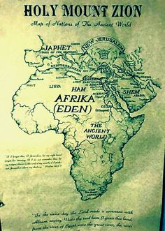HOLY MOUNT ZION. THE GARDEN OF EDEN. AND THE LANDS OF SHEM HAM AND JAPHET.