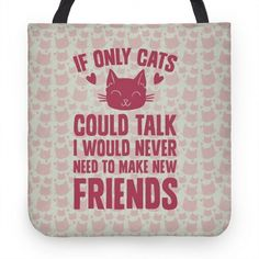 If Only Cats Could Talk I Would Never... #totebag #style #design #cats #pattern #friends #Loner