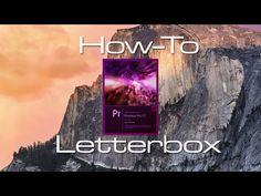 Letterbox in Adobe Premiere Pro CC 2014 - Tutorial - YouTube