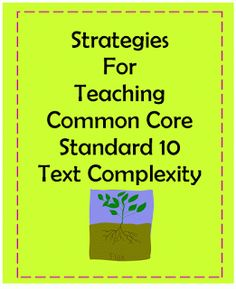 Literacy & Math Ideas: Strategies for Teaching Common Core Standard 10: Text Complexity