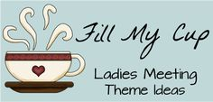 Fill My Cup Women's Ministry Theme - includes suggestions for bible verses, topics, devotions, etc. ()