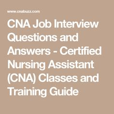 cna job interview questions and answers - Cna Sample Questions