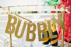 """Gold Glitter """"BUBBLY"""" Banner Garland perfect for weddings, bridal shower, NYE, New Years. via Etsy. Glitter Party, Glitter Wedding, Gold Glitter, Diy Wedding, Wedding Decor, Rustic Wedding, Gatsby, Bubbly Bar, Champagne Bar"""