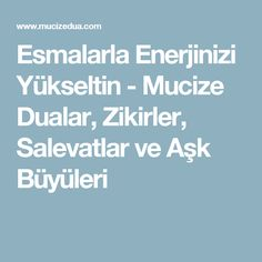 Esmalarla Enerjinizi Yükseltin - Mucize Dualar, Zikirler, Salevatlar ve Aşk Büyüleri Sufi, Allah, Prayers, Religion, Wisdom, Happy, Diy Crafts, Store, Projects