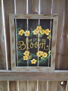 Items similar to Live life in full bloom, spring art , yellow and gray , yellow flowers ,rustic art on Etsy Old Windows Painted, Painted Window Screens, Painted Window Art, Window Pane Art, Hand Painted, Painted Wood, Window Signs, Window Glass, Glass Screen