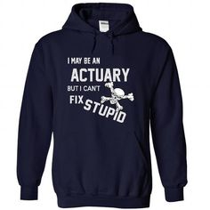 i may be an ACTUARY Please tag, repin & share with your friends who would love it. #hoodie #shirt #tshirt #gift #birthday #Christmas