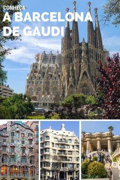 Faça um Roteiro em Barcelona passando pelas principais obras de Antonio Gaudí.