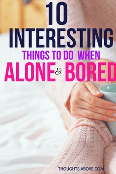 15 Things to Do In Your Alone Time - Thoughts Above