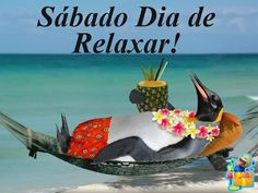 Sábado Dia de Relaxar!