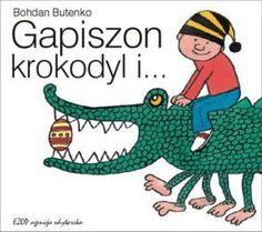 Gapiszon, krokodyl i... Bohdan Butenko EZOP