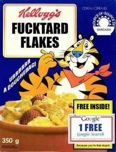 Fucktard flakes