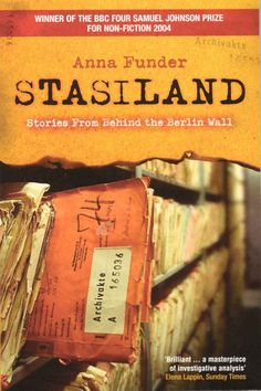 Stasiland: Stories from Behind the Berlin Wall eBook: Anna Funder: Amazon.co.uk: Kindle Store