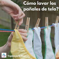 Trapitos para Amar: Cómo lavar los pañales de tela