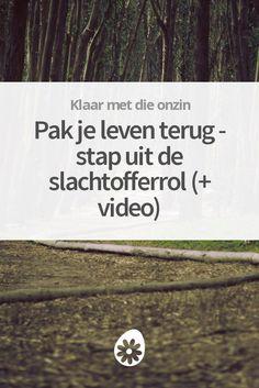 Pak je leven terug - stap uit de slachtofferrol (+ video)