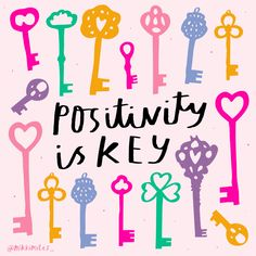 positivity is key illustration by nikki miles Motivation Positive, Positive Vibes, Positive Quotes, Positive Art, Positive Thoughts, Missing Family Quotes, Think Happy Thoughts, Happy Words, Servant Leadership