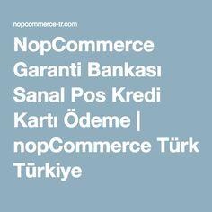 NopCommerce Garanti Bankası Sanal Pos Kredi Kartı Ödeme | nopCommerce Türkiye