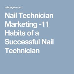 Nail Technician Marketing -11 Habits of a Successful Nail Technician