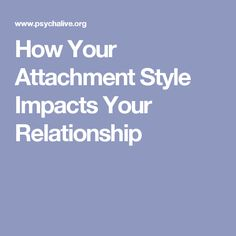 your attachment style impacts relationship