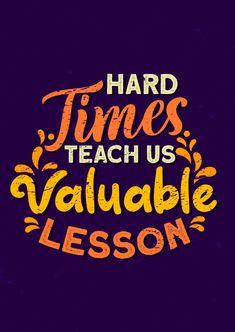 Inspirational Quote, Hard Times Teach Us Valuable Lesson Quotes Dream, Life Quotes Love, Pretty Quotes, Cute Quotes, Words Quotes, Happy Quotes, Sayings, Inspirational Quotes Wallpapers, Motivational Quotes Wallpaper