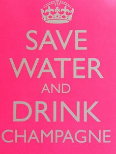 save water & drink Champaigne