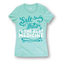SALT WATER IS THE BEST MEDICINE