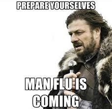 It's Official MEN Do Get MAN-FLU!