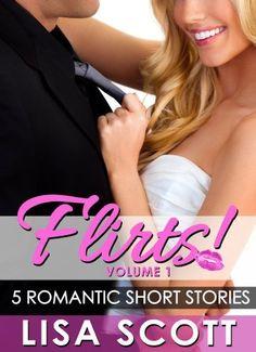 #jensbookclubpick Free download Flirts! 5 Romantic Short Stories (The Flirts! Short Stories Collections Book 1) by Lisa Scott, http://www.amazon.com/dp/B0056VBOCQ/ref=cm_sw_r_pi_dp_RfZ7ub0ZNX1KZ