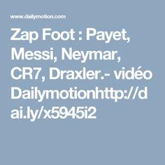 Zap Foot : Payet, Messi, Neymar, CR7, Draxler.- vidéo Dailymotionhttp://dai.ly/x5945i2