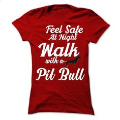 Feel safe at night walk with a pit bull - #plain t shirts #grey sweatshirt. PURCHASE NOW => https://www.sunfrog.com/Pets/Feel-safe-at-night-walk-with-a-pit-bull.html?60505