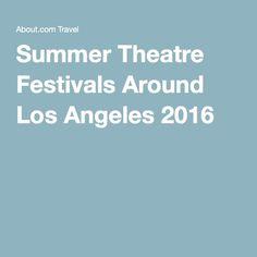 Summer Theatre Festivals Around Los Angeles 2016