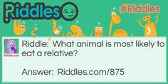 What animal is most likely to eat a relative?.
