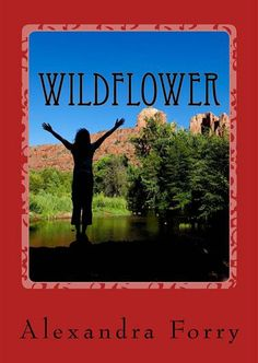 Spotlight/Virtual Tour with Giveaway ~ Wildflower by Alexandra Forry Opening A Coffee Shop, Virtual Tour, Wild Flowers, Tours, Sedona Arizona, Billionaire, Aunt, Giveaways, Spotlight
