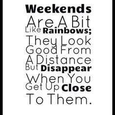 Weekends #quote